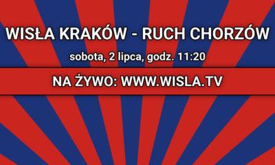 Wisła Kraków - Ruch Chorzów na żywo w Wisła.TV